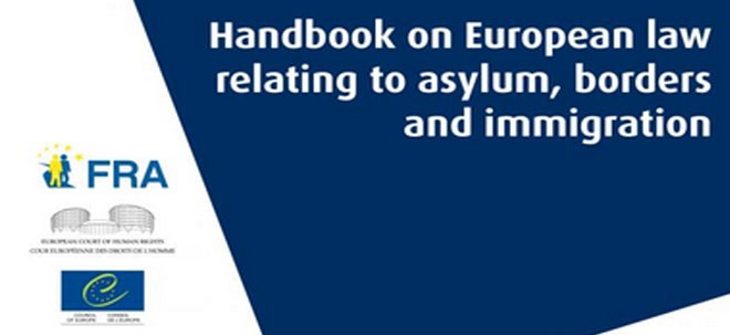 27.6.2014, fra.europe.eu – European Court of Human Rights and EU Fundamental Rights Agency launch updated guide to European law on asylum, borders and immigration